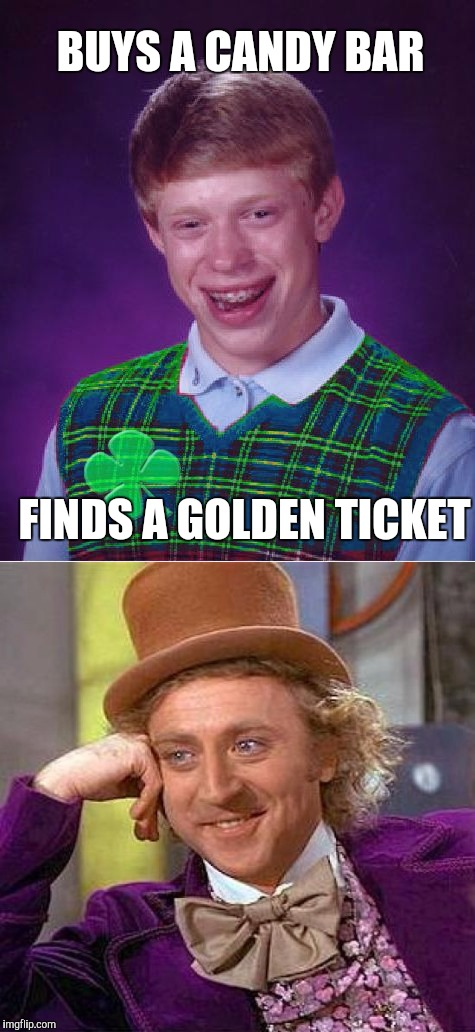 Getting to meet Willy Wonka, now that's good luck! Good Luck Brian Week...A RebellingFromRebellion Event | BUYS A CANDY BAR FINDS A GOLDEN TICKET | image tagged in good luck brian,jbmemegeek,willy wonka,creepy condescending wonka | made w/ Imgflip meme maker