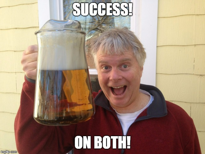 SUCCESS! ON BOTH! | made w/ Imgflip meme maker