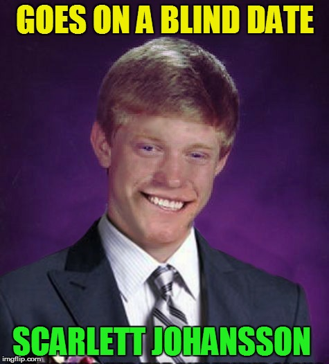 GOES ON A BLIND DATE SCARLETT JOHANSSON | made w/ Imgflip meme maker