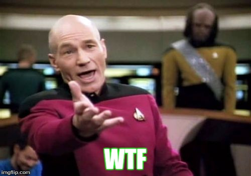 Picard Wtf Meme | WTF | image tagged in memes,picard wtf | made w/ Imgflip meme maker