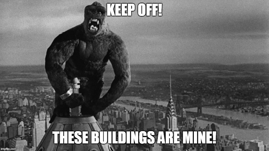 KEEP OFF! THESE BUILDINGS ARE MINE! | made w/ Imgflip meme maker