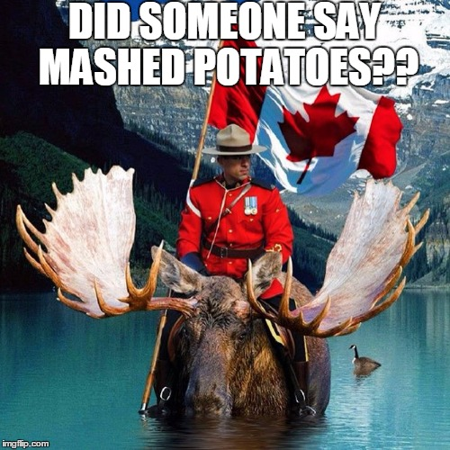 DID SOMEONE SAY MASHED POTATOES?? | made w/ Imgflip meme maker