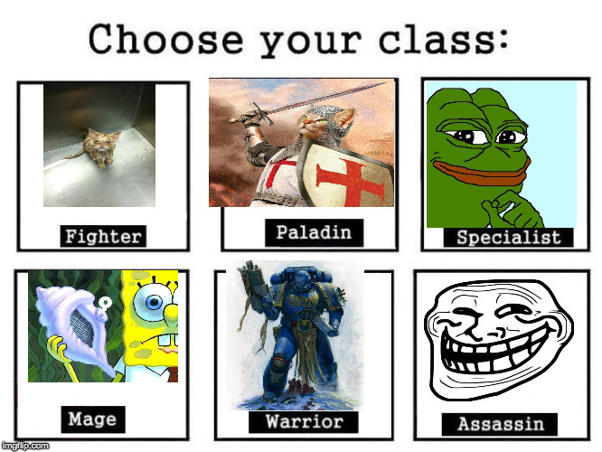 Grr...Dues Meult...Sup Boi...All hail the...HERETIK...LOL! | image tagged in choose your class,memes,dank memes,magic conch,triggered | made w/ Imgflip meme maker