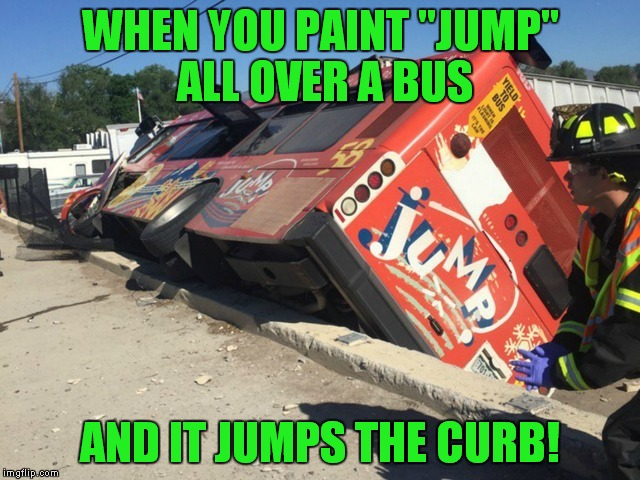 "I love this template! | WHEN YOU PAINT ""JUMP"" ALL OVER A BUS AND IT JUMPS THE CURB! 