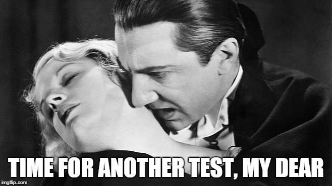 TIME FOR ANOTHER TEST, MY DEAR | made w/ Imgflip meme maker