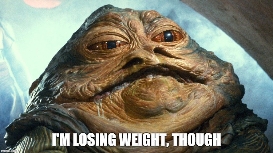 I'M LOSING WEIGHT, THOUGH | made w/ Imgflip meme maker