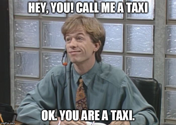 David Spade: Receptionist | HEY, YOU! CALL ME A TAXI OK. YOU ARE A TAXI. | image tagged in david spade receptionist | made w/ Imgflip meme maker