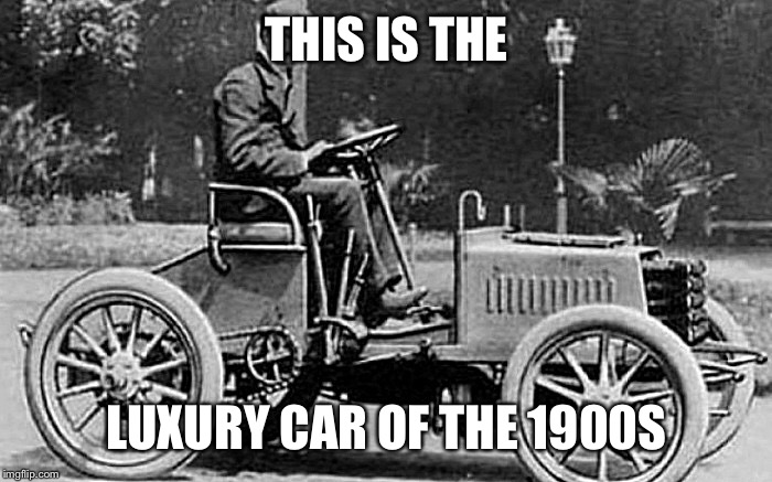 Theirs is a  1900 BUGATTI type 1 | THIS IS THE LUXURY CAR OF THE 1900S | image tagged in bugatti,classic car,wtf | made w/ Imgflip meme maker