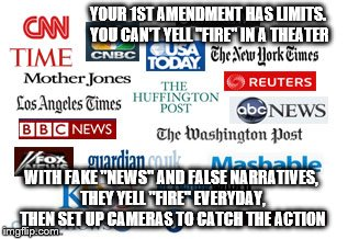 "Tools of the left | YOUR 1ST AMENDMENT HAS LIMITS. YOU CAN'T YELL ""FIRE"" IN A THEATER WITH FAKE ""NEWS"" AND FALSE NARRATIVES, THEY YELL ""FIRE"" EVERYDAY, THEN SET 