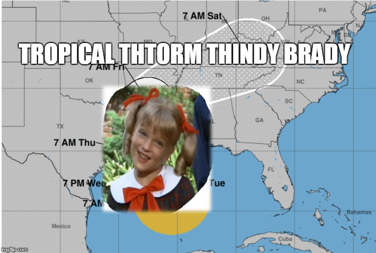 TROPICAL THTORM THINDY BRADY | image tagged in storm,the brady bunch,cindy | made w/ Imgflip meme maker