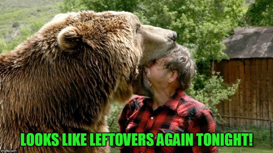 LOOKS LIKE LEFTOVERS AGAIN TONIGHT! | made w/ Imgflip meme maker