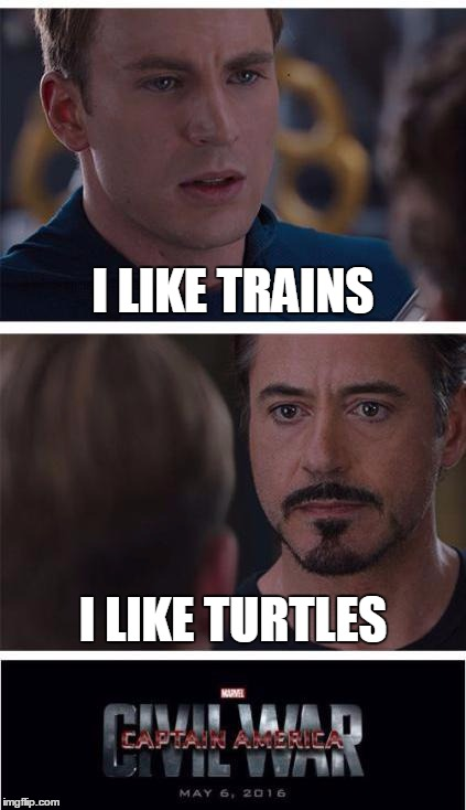 Marvel Civil War 1 Meme | I LIKE TRAINS I LIKE TURTLES | image tagged in memes,marvel civil war 1 | made w/ Imgflip meme maker