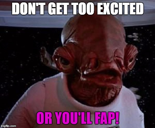 DON'T GET TOO EXCITED OR YOU'LL FAP! | made w/ Imgflip meme maker