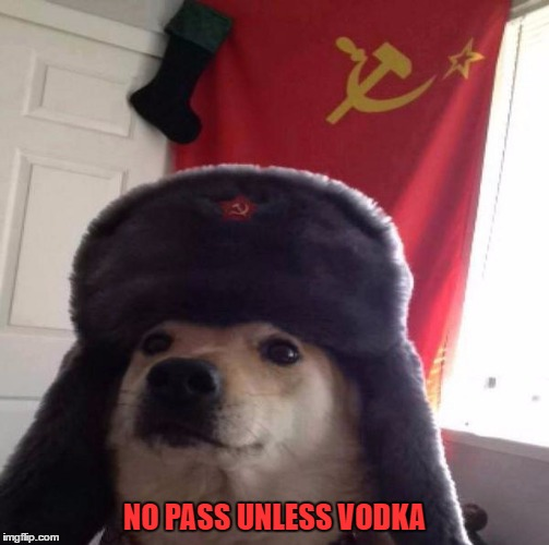 NO PASS UNLESS VODKA | made w/ Imgflip meme maker