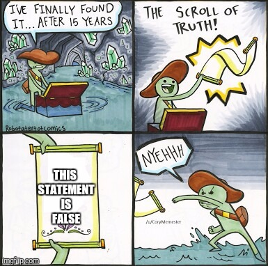This is not this meme's title. | THIS STATEMENT IS FALSE | image tagged in the scroll of truth | made w/ Imgflip meme maker