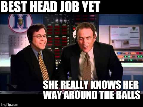 BEST HEAD JOB YET SHE REALLY KNOWS HER WAY AROUND THE BALLS | made w/ Imgflip meme maker