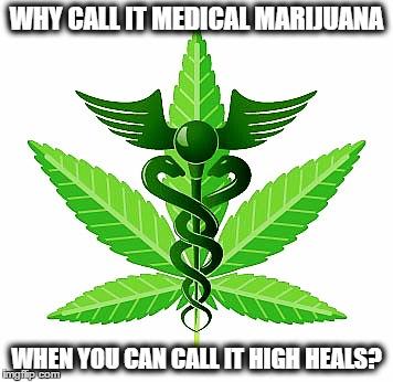 Image tagged in medical marijuana,medical,marijuana,pot ...