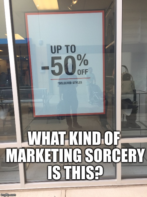 WHAT KIND OF MARKETING SORCERY IS THIS? | image tagged in memes,marketing | made w/ Imgflip meme maker
