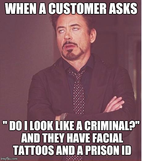 "Night shift at the motel | WHEN A CUSTOMER ASKS "" DO I LOOK LIKE A CRIMINAL?"" AND THEY HAVE FACIAL TATTOOS AND A PRISON ID 