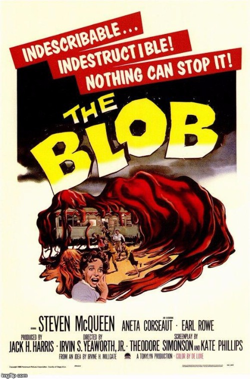 THE BLOB | made w/ Imgflip meme maker
