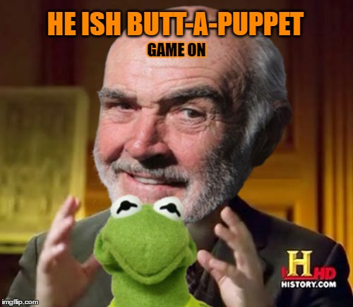 HE ISH BUTT-A-PUPPET GAME ON | made w/ Imgflip meme maker