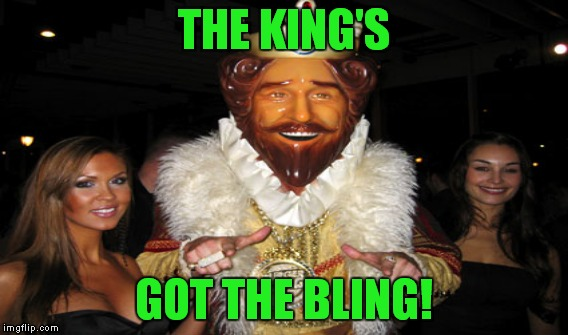THE KING'S GOT THE BLING! | made w/ Imgflip meme maker