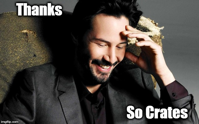 Thanks So Crates | made w/ Imgflip meme maker