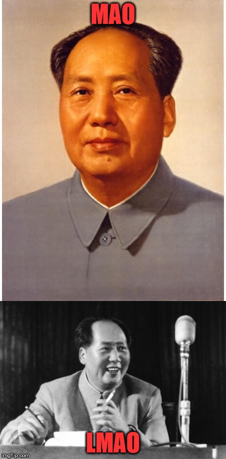 laughing Mao Zedong | MAO LMAO | image tagged in memes,mao,lmao | made w/ Imgflip meme maker