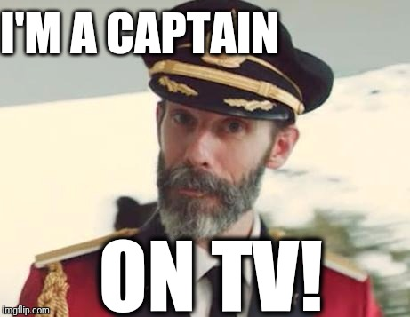 Captain Obvious | I'M A CAPTAIN ON TV! | image tagged in captain obvious | made w/ Imgflip meme maker