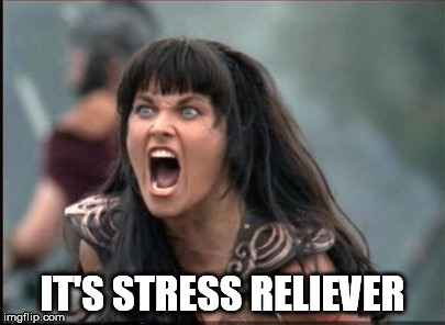 IT'S STRESS RELIEVER | made w/ Imgflip meme maker