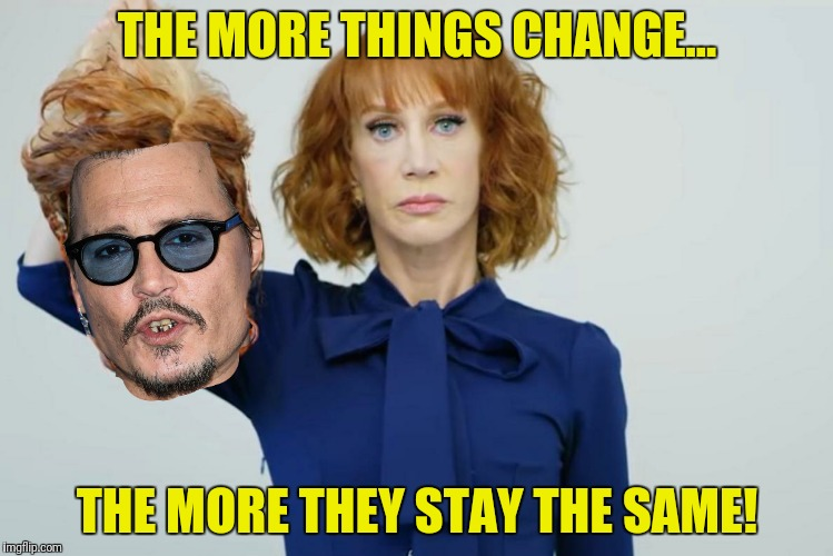 THE MORE THINGS CHANGE... THE MORE THEY STAY THE SAME! | made w/ Imgflip meme maker