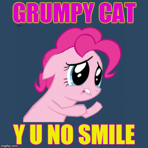 Y U No Weekend, June 23-25! (>‿◠) | GRUMPY CAT Y U NO SMILE | image tagged in memes,y u no,y u no guy weekend,grumpy cat,smile,mlp | made w/ Imgflip meme maker