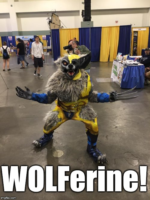 Woferine |  WOLFerine! | image tagged in xmen | made w/ Imgflip meme maker