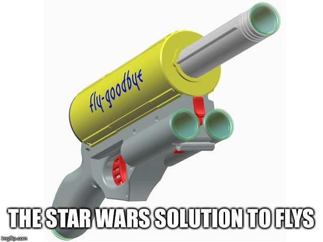 THE STAR WARS SOLUTION TO FLYS | made w/ Imgflip meme maker