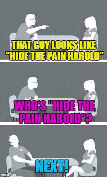 "Sometimes it feels like we live in a bubble... :) | THAT GUY LOOKS LIKE ""HIDE THE PAIN HAROLD"" WHO'S ""HIDE THE PAIN HAROLD""? NEXT! 