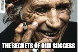 THE SECRETS OF OUR SUCCESS | made w/ Imgflip meme maker