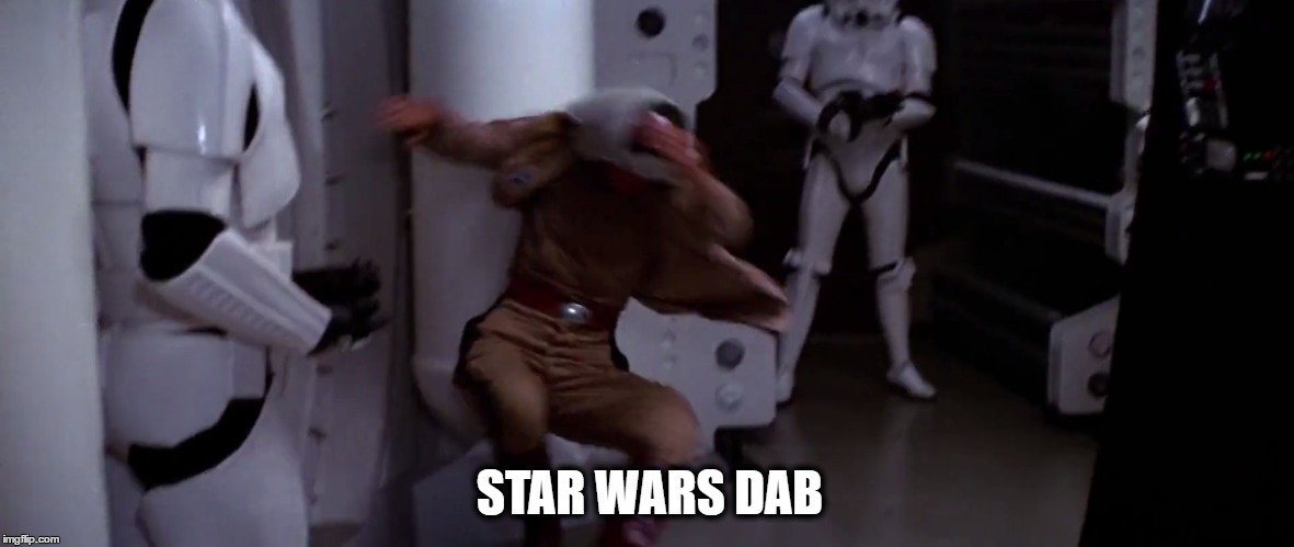 Star Wars Dab | STAR WARS DAB | image tagged in star wars,dab,star wars dab | made w/ Imgflip meme maker