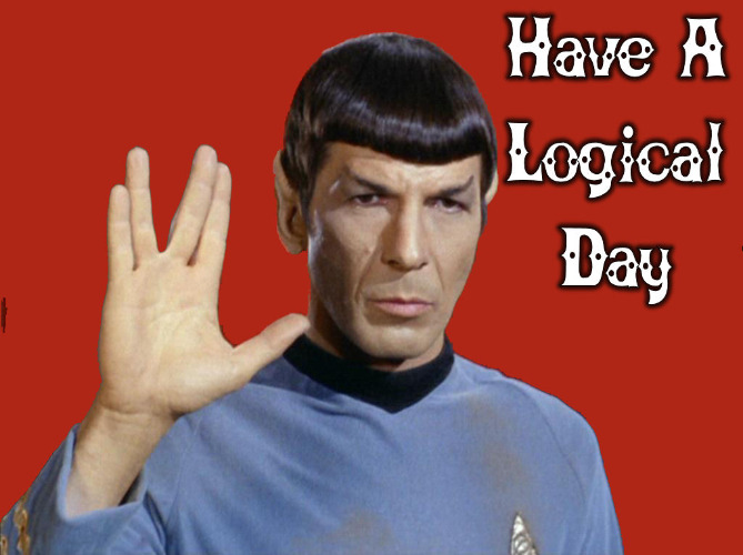 How they train customer service employees on Vulcan | HAVE A LOGICAL DAY | image tagged in spock,have a nice day,memes,customer service | made w/ Imgflip meme maker