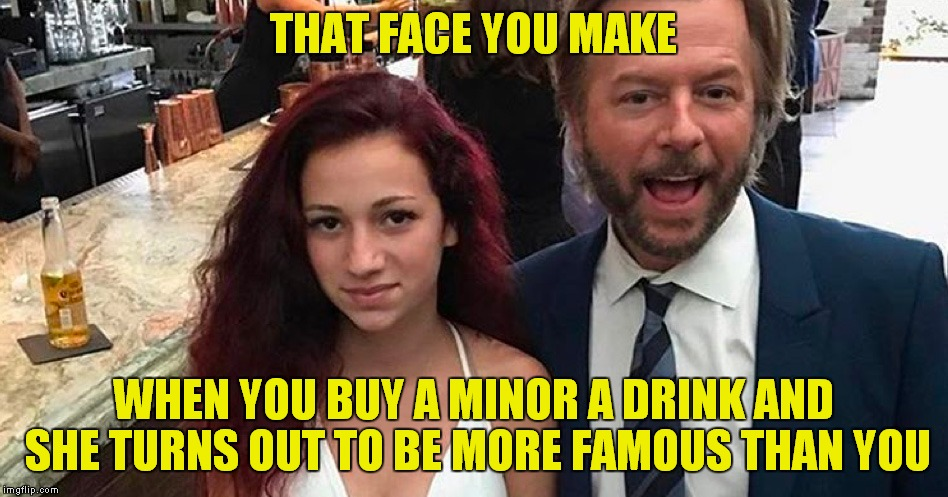 Awkward Spade... | THAT FACE YOU MAKE WHEN YOU BUY A MINOR A DRINK AND SHE TURNS OUT TO BE MORE FAMOUS THAN YOU | image tagged in cash me ousside how bow dah,david spade hollywood minute | made w/ Imgflip meme maker
