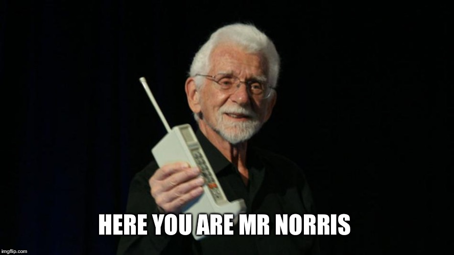 HERE YOU ARE MR NORRIS | made w/ Imgflip meme maker