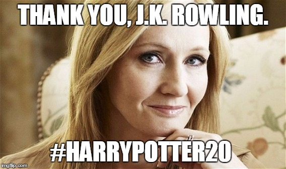 20 years ago, the first Harry Potter book was put out. Thank You J.K. Rowling. | THANK YOU, J.K. ROWLING. #HARRYPOTTER20 | image tagged in harry potter is 20 years old harrypotter20 | made w/ Imgflip meme maker