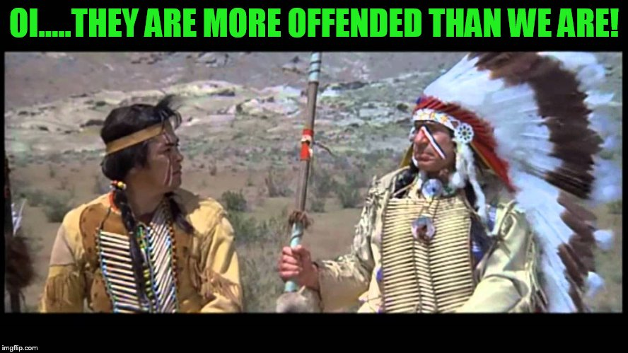 OI.....THEY ARE MORE OFFENDED THAN WE ARE! | made w/ Imgflip meme maker
