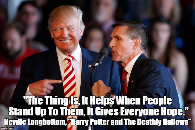 """The Thing Is, It Helps When People Stand Up To Them, It Gives Everyone Hope."" Neville Longbottom, ""Harry Potter and The Deathly Hallows"" 