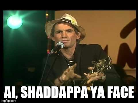 AI, SHADDAPPA YA FACE | image tagged in ai,shaddappa ya face | made w/ Imgflip meme maker