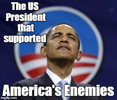 Arrogant Obama | The US President that supported America's Enemies | image tagged in arrogant obama | made w/ Imgflip meme maker