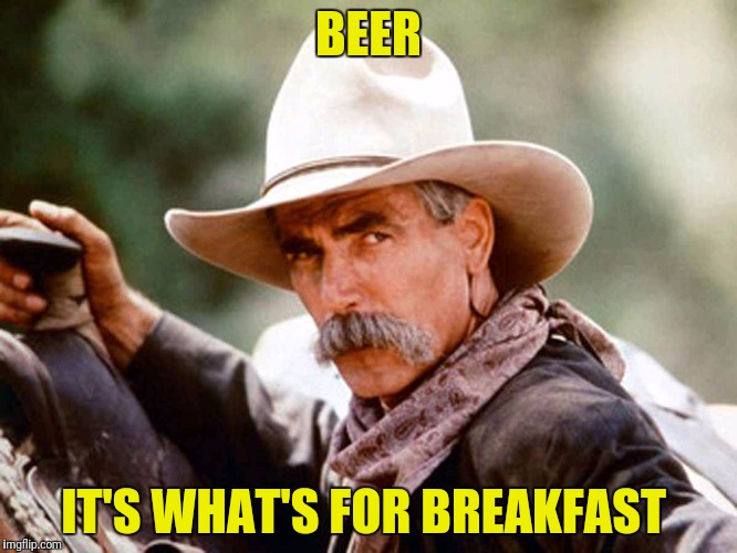 BEER IT'S WHAT'S FOR BREAKFAST | made w/ Imgflip meme maker