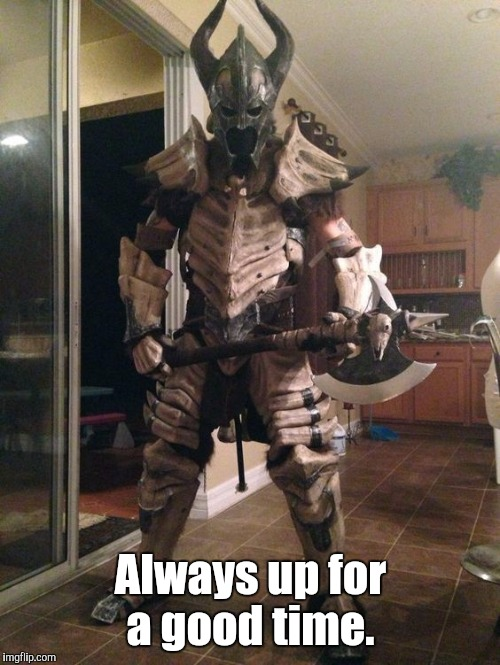 Battle Armor  | Always up for a good time. | image tagged in battle armor | made w/ Imgflip meme maker