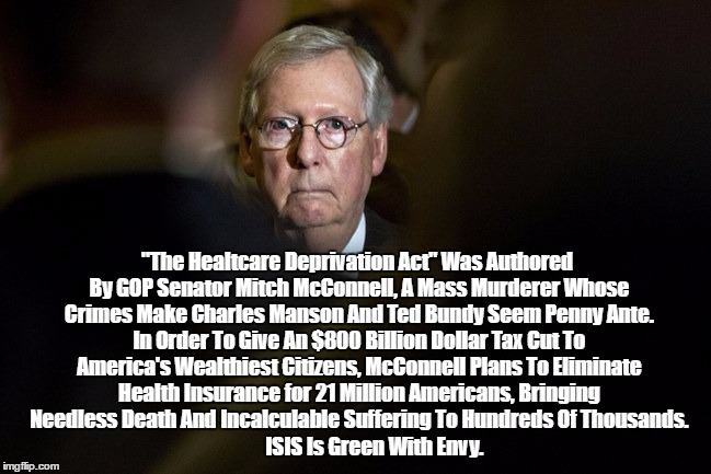 """Republican Senator Mitch McConnell Is A Mass Murderer"" 