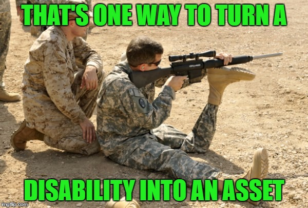 Never let life beat you down!!! | THAT'S ONE WAY TO TURN A DISABILITY INTO AN ASSET | image tagged in ed salau,memes,disability or asset,funny,never surrender,deal with it | made w/ Imgflip meme maker