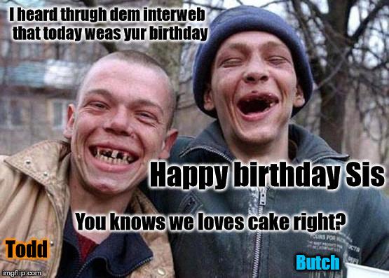 1rlc7b happy birthday sis imgflip